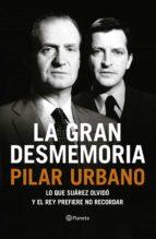 la gran desmemoria (ebook)-pilar urbano-9788408125525