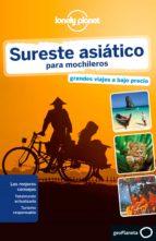 sureste asiatico para mochileros 2015 (lonely planet) (4ª ed.) china williams greg blom 9788408135425