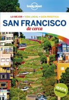 san francisco de cerca 2018 (4ª ed.) (lonely planet) alison bing mariella krause 9788408179825