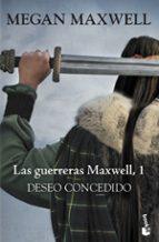 deseo concedido  (las guerreras maxwell, 1) megan maxwell 9788408181125