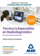 tecnico/a especialista en radiodiagnostico de instituciones sanitarias de la conselleria de sanitat de la generalitat        valenciana: simulacros de examen-9788414210925