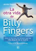 la otra vida de billy fingers: como mi hermanoe demostro que hay annie kagan 9788415292425