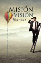 mision vision: emprendiendo con sentido y rumbo felix toran 9788415306825