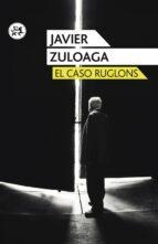 el caso ruglons javier zuloaga 9788415325925