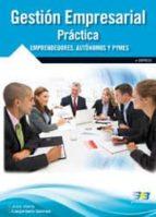 gestion empresarial practica  emprendedores, autonomos y pymes-jose maria carpintero gomez-9788415457725
