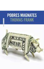 pobres magnates thomas frank 9788415601425