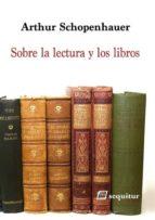 sobre la lectura y los libros-arthur schopenhauer-9788415707325