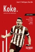 koke: uno de los nuestros-juan e. rodriguez garrido-9788415726425