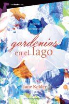 El libro de Gardenias en el lago autor KELDER JANE DOC!