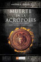 muerte en la acropolis-andrea maggi-9788415945925