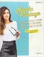 moda vintage: selecciona, mezcla y fusiona estilos retro y experm ienta con los patrones de costura:-jo barnfield-9788415967125