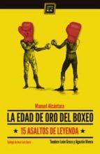 la edad de oro del boxeo manuel alcantara teodoro leon gross 9788416001125