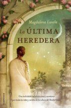 la última heredera (ebook)-magdalena lasala-9788416306725