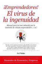 emprendedores! el virus de la ingenuidad-raul tristan-9788416392025