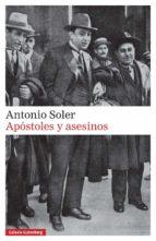 apostoles y asesinos-antonio soler-9788416495825