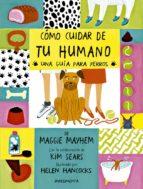 como cuidar de tu humano: una guia para perros-kim sears-9788416542925