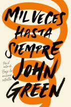 mil veces hasta siempre (ebook)-john green-9788416588725
