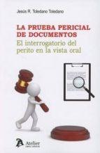 la prueba pericial de documentos: el interrogatorio del perito en la vista oral-jesus r. toledano toledano-9788416652525