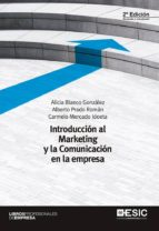 introduccion al marketing y la comunicacion en la empresa 2ª ed. alicia blanco 9788416701025