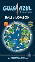 bali y lombok 2017 (guia azul) 5ª ed. luis mazarrasa mowinckel 9788416766925