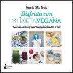 disfruta con mi dieta vegana-marta martinez-9788416788125