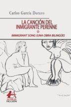 cancion del inmigrante perenne. immigrant song (una obra bilingüe)-carlos garcía durazo-9788416824625