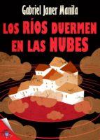 los ríos duermen en las nubes (ebook) gabriel janer manila 9788416862825