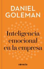 inteligencia emocional en la empresa (imprescindibles) (ebook) daniel goleman 9788416883325