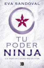 tu poder ninja: la vida en lucha no es vida eva sandoval 9788417001025