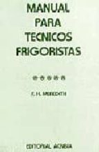 manual para tecnicos frigoristas f. h. meredith 9788420005225