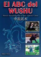 el abc frl wushu: manual autodidactico sobre las artes marciales chinas-marco nieto-9788420304625