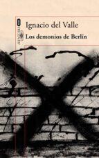 los demonios de berlin (capitan arturo andrade 3) ignacio del valle 9788420419725