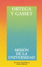 mision de la universidad y otros ensayos sobre educacion y pedago gia jose ortega y gasset 9788420641225