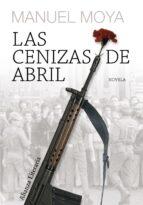 las cenizas de abril (xii premio unicaja de novela fernando quiño nes)-manuel moya-9788420651125