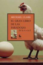 el gran libro de las paradojas: de la a a la z-michael clark-9788424935825