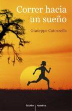 correr hacia un sueño giuseppe catozzela 9788425352225