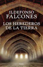 los herederos de la tierra (ebook)-ildefonso falcones-9788425354625
