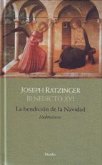 El libro de La bendicion de la navidad autor JOSEPH BENEDICTO XVI RATZINGER PDF!