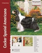 cocker spaniel americano (serie excellence soft) (2ª ed.) richard beauchamp 9788425520525
