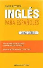 ingles para españoles: curso superior (20ª ed.) basil potter 9788426100825