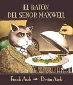 el raton del señor maxwell-frank asch-9788426134325
