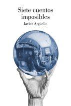 siete cuentos imposibles (ebook)-javier argüello-9788426421425