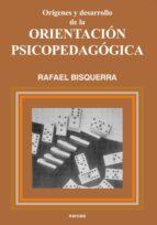 origenes y desarrollo de la orientacion psicopedagogica rafael bisquerra alzina 9788427711525