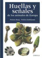 huellas y señales de los animales de europa preben bang preben dahlstroem 9788428211925