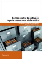 gestion auxiliar de archivo en soporte convencional o informatico-9788428327725
