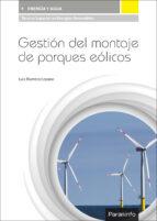 gestion del montaje de parques eolicos luis romero lozano 9788428395625