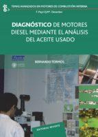 diagnostico de motores diesel mediante el analisis del aceite usa do bernardo tormos 9788429147025