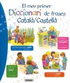 el meu primer diccionari de frases catala/castella 9788430573325
