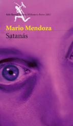 satanas (premio biblioteca breve 2002)-mario mendoza-9788432211225
