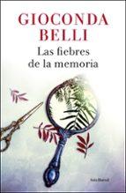 las fiebres de la memoria-gioconda belli-9788432234125